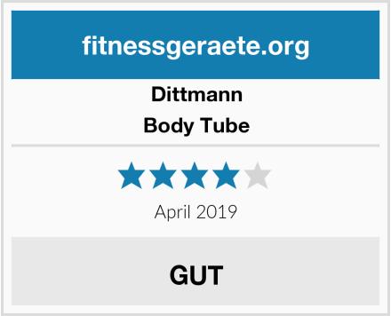 Dittmann Body Tube Test