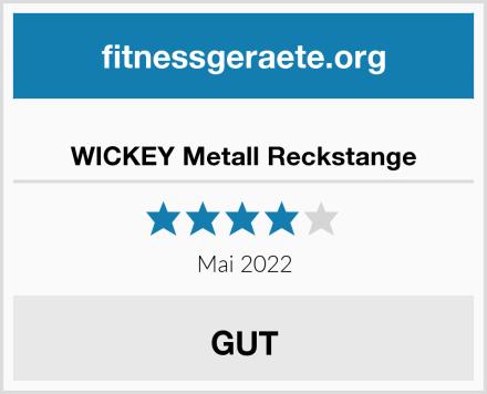 WICKEY Metall Reckstange Test