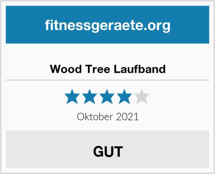 Wood Tree Laufband Test